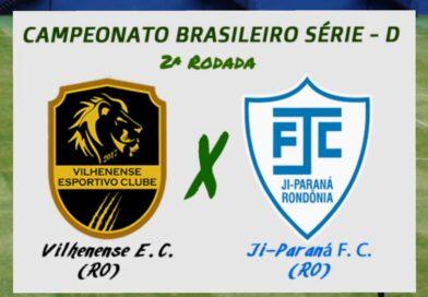 Assista ao Vivo, Vilhenense x Ji-Paraná FC pelo Brasileirão série D hoje (26) as 15hs